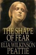 The Shape of Fear: And Other Ghostly Tales