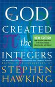 God Created The Integers: The Mathematical Breakthroughs that Changed History