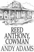 Reed Anthony, Cowman: An Autobiography