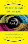 In The Blink Of An Eye: How Vision Sparked The Big Bang Of Evolution