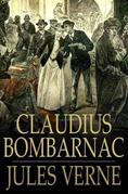 Claudius Bombarnac: The Adventures of a Special Correspondent