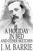 A Holiday in Bed: And Other Sketches