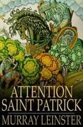 Attention Saint Patrick