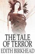 The Tale of Terror: A Study of the Gothic Romance