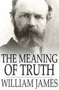 The Meaning of Truth: A Sequel to 'Pragmatism'