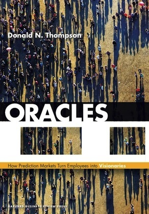 Oracles: How Prediction Markets Turn Employees into Visionaries