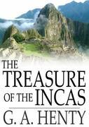 The Treasure of the Incas: A Story of Adventure in Peru