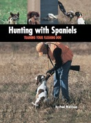 Hunting with Spaniels: Training Your Flushing Dog