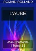 JEAN-CHRISTOPHE 1 - L'AUBE