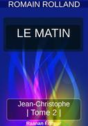 JEAN-CHRISTOPHE 2 - LE MATIN