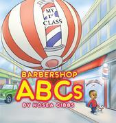 Barbershop ABCs: My 1st Class