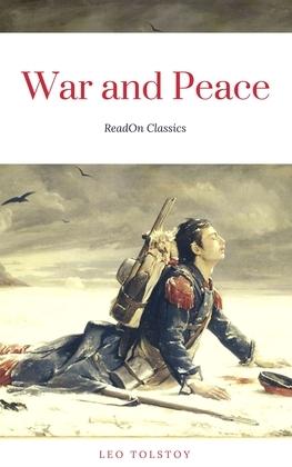 War and Peace (Complete Version, Best Navigation, Active TOC)
