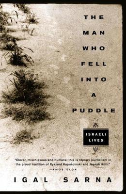 The Man Who Fell Into a Puddle: Israeli Lives