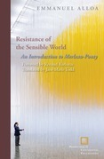 Resistance of the Sensible World: An Introduction to Merleau-Ponty