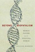Beyond Biofatalism: Human Nature for an Evolving World