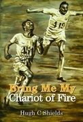 Bring Me My Chariot of Fire: The amazing true story behind the Oscar-winning film 'Chariots of Fire'