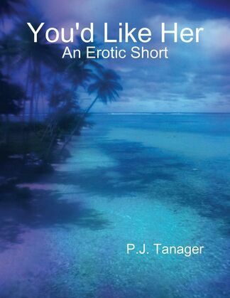 You'd Like Her: An Erotic Short