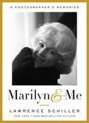 Marilyn &amp; Me: A Photographer's Memories