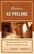 History as Prelude: Muslims and Jews in the Medieval Mediterranean