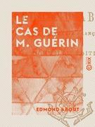 Le Cas de M. Guérin