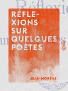 Réflexions sur quelques poètes