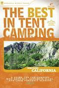 The Best in Tent Camping: Northern California: A Guide for Car Campers Who Hate RVs, Concrete Slabs, and Loud Portable Stereos