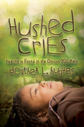 Hushed Cries: Healing is Found in the Choices You Make