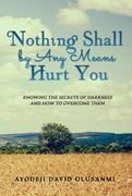Nothing Shall By Any Means Hurt You