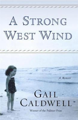 A Strong West Wind: A Memoir