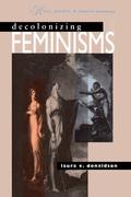 Decolonizing Feminisms