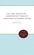 To the Webster-Ashburton Treaty