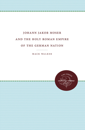 Johann Jacob Moser and the Holy Roman Empire of the German Nation