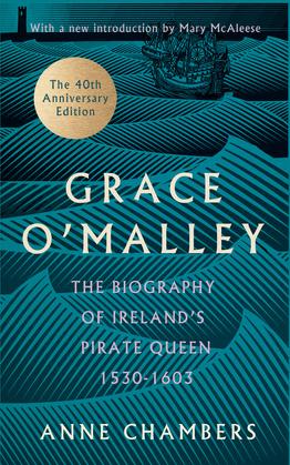 Granuaile: Grace O'Malley - Ireland's Pirate Queen