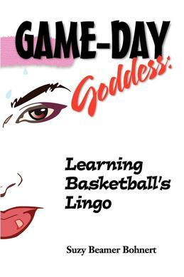 Game-Day Goddess:  Learning Basketball's Lingo
