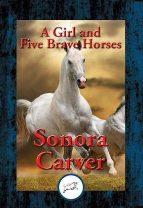 A Girl and Five Brave Horses: With Linked Table of Contents