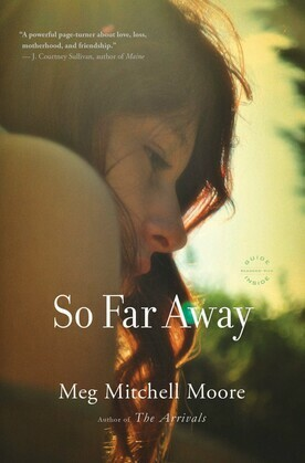 So Far Away: A Novel