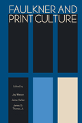 Faulkner and Print Culture