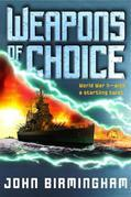 Weapons of Choice: Book One of the Axis of Time Trilogy