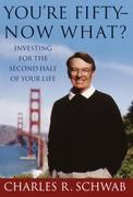 You're Fifty-Now What?: Investing for the Second Half of Your Life