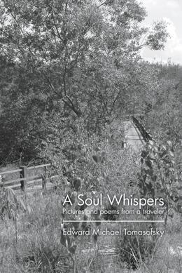 A Soul Whispers: Pictures and poems from a traveler
