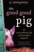 The Good Good Pig: The Extraordinary Life of Christopher Hogwood