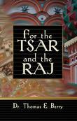 For the Tsar and the Raj