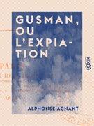 Gusman, ou L'Expiation