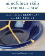 Mindfulness Skills for Trauma and PTSD: Practices for Recovery and Resilience