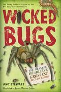 Wicked Bugs (Young Readers Edition): The Meanest, Deadliest, Grossest Bugs on Earth