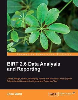 BIRT 2.6 Data Analysis and Reporting