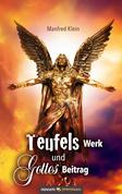 Teufels Werk und Gottes Beitrag