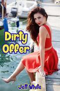 Dirty Offer