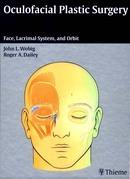 Oculofacial Plastic Surgery: Face, Lacrimal System & Orbit