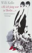 Willi Kollo - Als ich jung war in Berlin